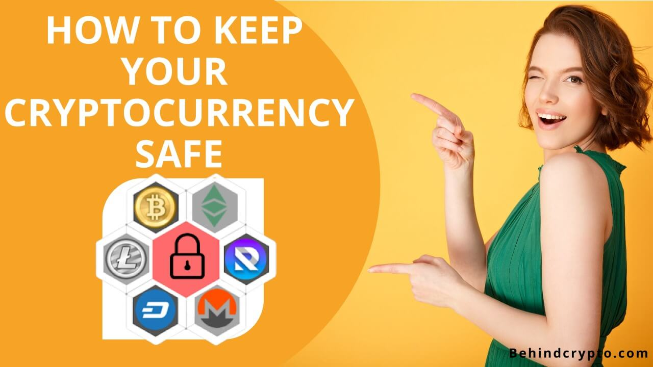 How to keep cryptocurrency safe
